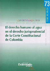 El derecho humano al agua en el derecho jurisprudencial de la Corte Constitucional de Colombia - Juan David Ubajoa Osso