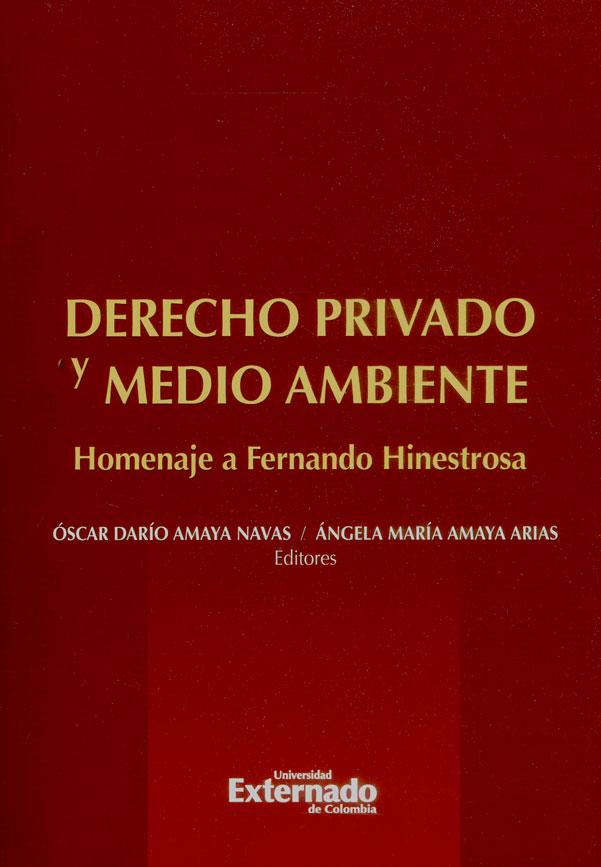 Derecho privado y medio ambiente. Homenaje a Fernando Hinestrosa