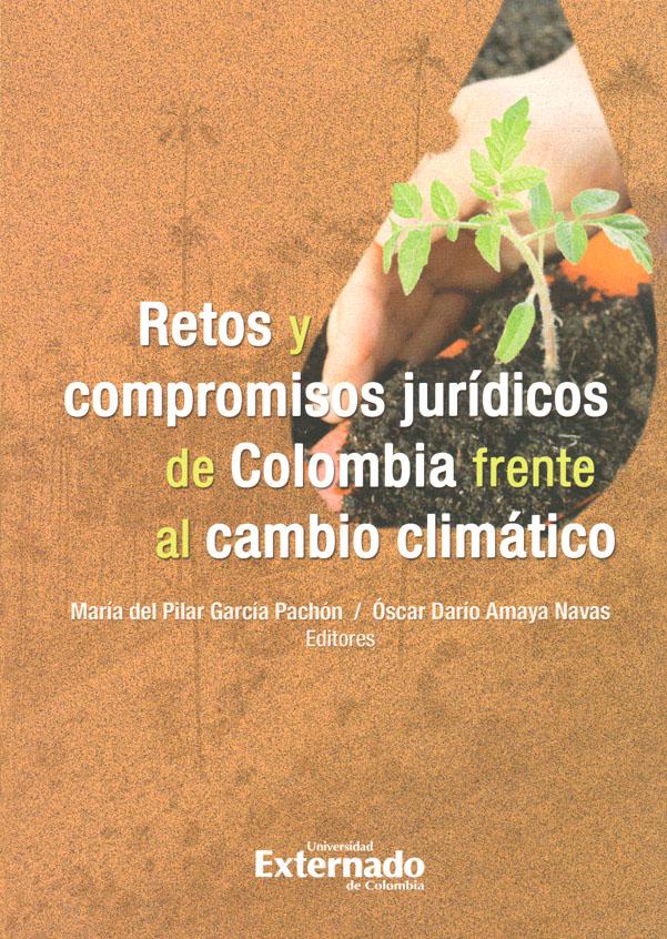 Retos y compromisos jurídicos de Colombia frente al Cambio Climático
