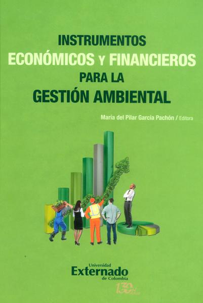 Instrumentos económicos y financieros para la gestión ambiental