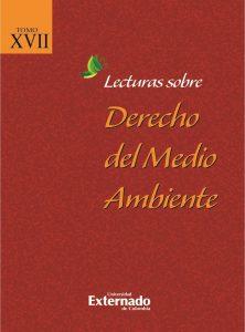 Lecturas sobre Derecho del Medio Ambiente. Tomo XVII