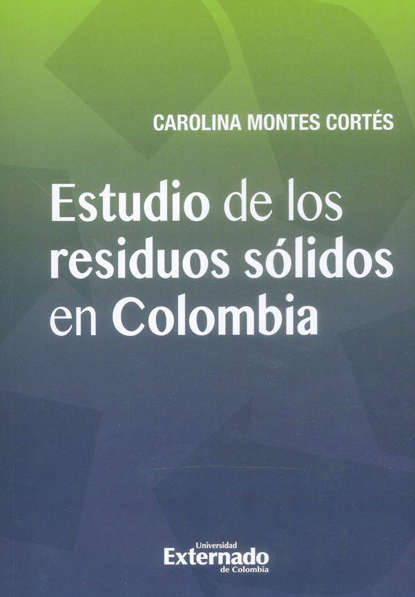Estudio de los Residuos Sólidos en Colombia - Carolina Montes Cortés