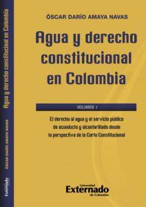 Agua y derecho constitucional en Colombia - Óscar Darío Amaya Navas